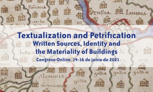 RESUMEN DEL CONGRESO «TEXTUALIZATION AND PETRIFICATION. WRITTEN SOURCES, IDENTITY AND THE MATERIALITY OF BUILDINGS»
