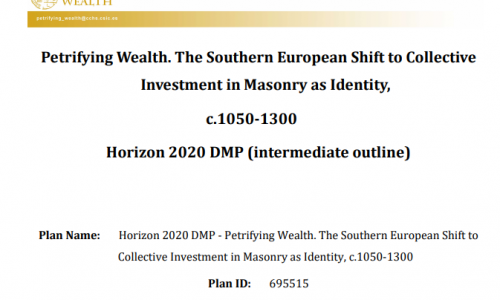 Petrifying Wealth. The Southern European Shift to Collective Investment in Masonry as Identity, c.1050-1300. Horizon 2020 DMP (intermediate outline)