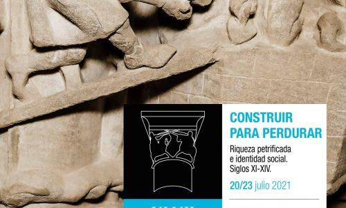 Construir para perdurar. Riqueza petrificada e identidad social. Siglos XI-XIV. Estella, Julio de 2021